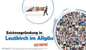 Existenzgründung in Leutkirch im Allgäu
